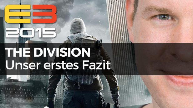 Tom Clancy's The Division - Video-Fazit von der Gameplay-Demo