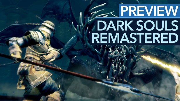 Dark Souls: Remastered - Preview-Video zur 4K-Neuauflage