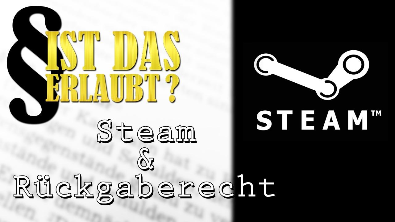 Steam blockt Rückgaberecht - Ist das erlaubt? - Stephan Mathé ...